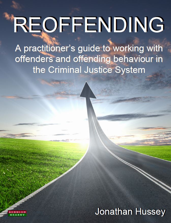 Reoffending: A practitioner's guide to working with offenders and offending behaviour in the Criminal Justice System [Probation]