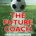 The Future Coach | Soccer Coach Book