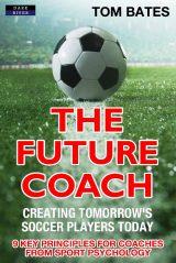 The Future Coach   Soccer Coach Book