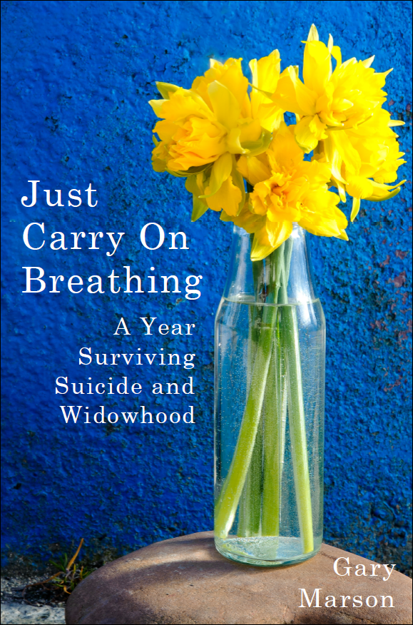 Just Carry On Breathing - Suicide Survival Book