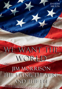 We Want The World: Jim Morrison, The Living Theatre and the FBI