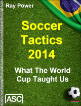 Soccer Tactics 2014: What The World Cup Taught Us