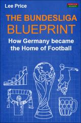 The Bundesliga Blueprint: How Germany became the Home of Football