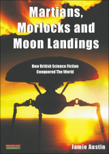 Martians and Morlocks British Science Fiction