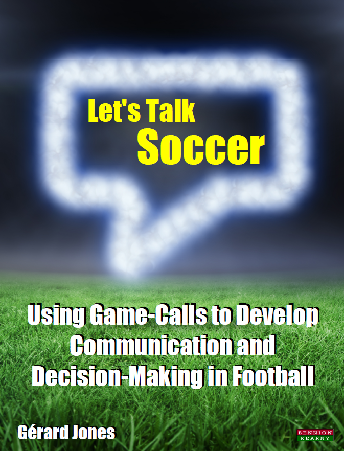 Let's Talk Soccer: Using Game-Calls to Develop Communication and Decision-Making in Football