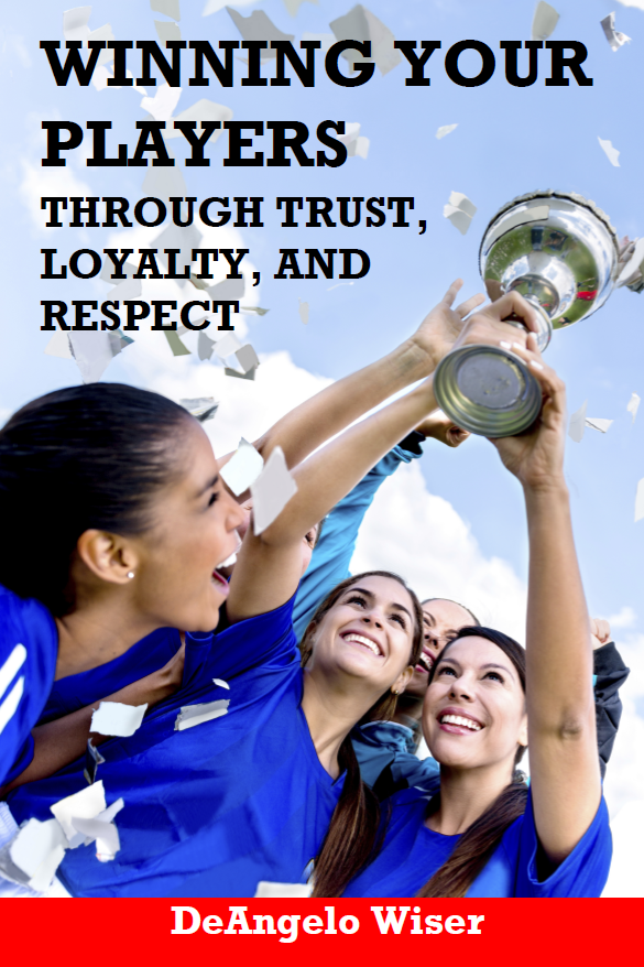 Winning Your Players through Trust, Loyalty, and Respect: A Soccer Coach's Guide