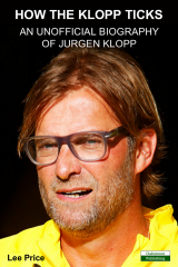 An Unofficial Biography of Jurgen Klopp