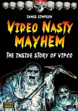Book | Video Nasty Mayhem - The Inside Story of VIPCO