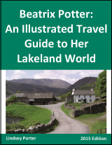 Beatrix Potter: An Illustrated Travel Guide to Her Lakeland World