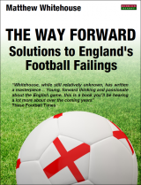 The Way Forward: Solutions to England's Football Failings